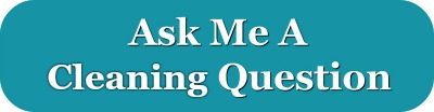 Ask me your cleaning question