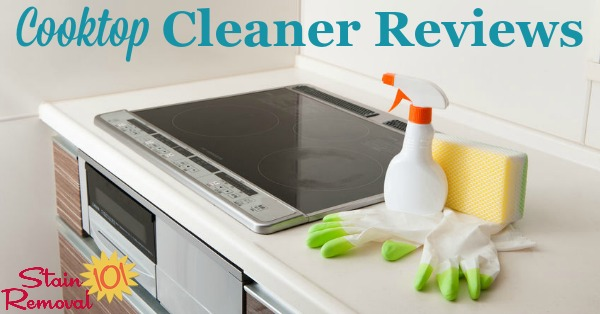 Here Is A Round Up Of Stove Top Cleaner And Cooktop Reviews Including Both