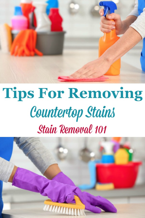 Here is a collection of tips and home remedies for removing countertop stains caused by a variety of substances to several types of counters {on Stain Removal 101} #CountertopStains #CleaningTips #StainRemoval