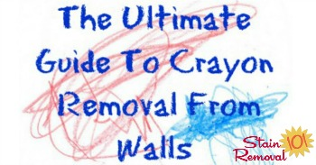 The ultimate guide to crayon removal from walls