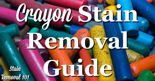 Crayon stain removal guide for clothing, upholstery, carpet, walls, inside dryers, wood floors and furniture {on Stain Removal 101}