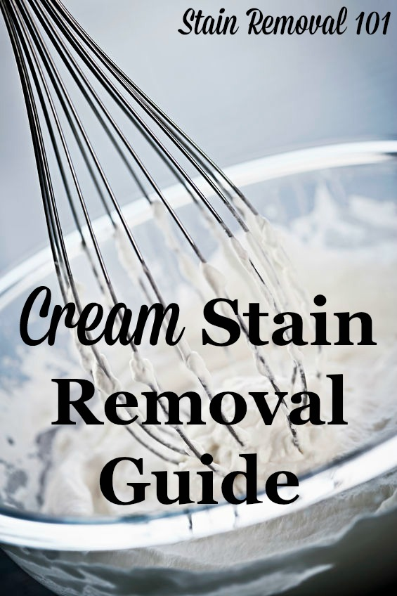 Step by step instructions for how to remove cream stains on clothing, upholstery and carpet, which can come in really handy when you spill something on yourself that contains creamy sauces {on Stain Removal 101}