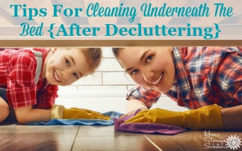 Tips for cleaning underneath the bed after decluttering