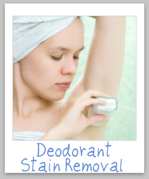 Deodorant stain removal guide for clothing, upholstery and carpet {on Stain Removal 101}