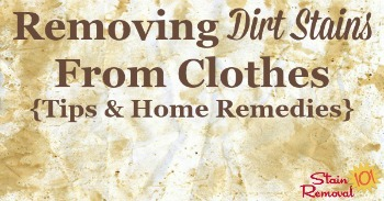 Removing dirt stains from clothes {tips and home remedies}