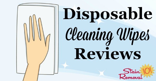 Here is a round up of disposable cleaning wipes reviews to find out which products work best for cleaning areas of your home with ease and convenience {on Stain Removal 101}