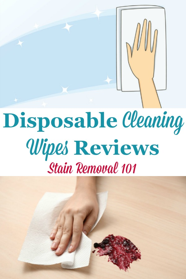 Here is a round up of disposable cleaning wipes reviews to find out which products work best for cleaning areas of your home with ease and convenience {on Stain Removal 101} #DisposableCleaningWipes #CleaningWipes #CleaningProducts