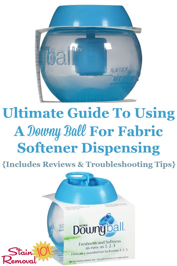 Here is the ultimate guide to using a Downy ball in the washing machine properly, to dispense fabric softener, plus reviews and troubleshooting tips for some common complaints about the product {on Stain Removal 101} #DownyBall #FabricSoftener #DownyBallDispenser