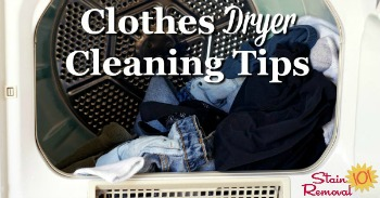 Clothes dryer cleaning tips