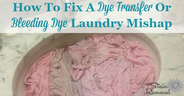 How to remove a dye transfer stain on clothes, and what to do when you have bleeding dye from one clothing item to the other in the wash, including instructions for both white clothing and colored clothes {on Stain Removal 101}