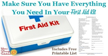 Make sure you have everything you need in your first aid kit