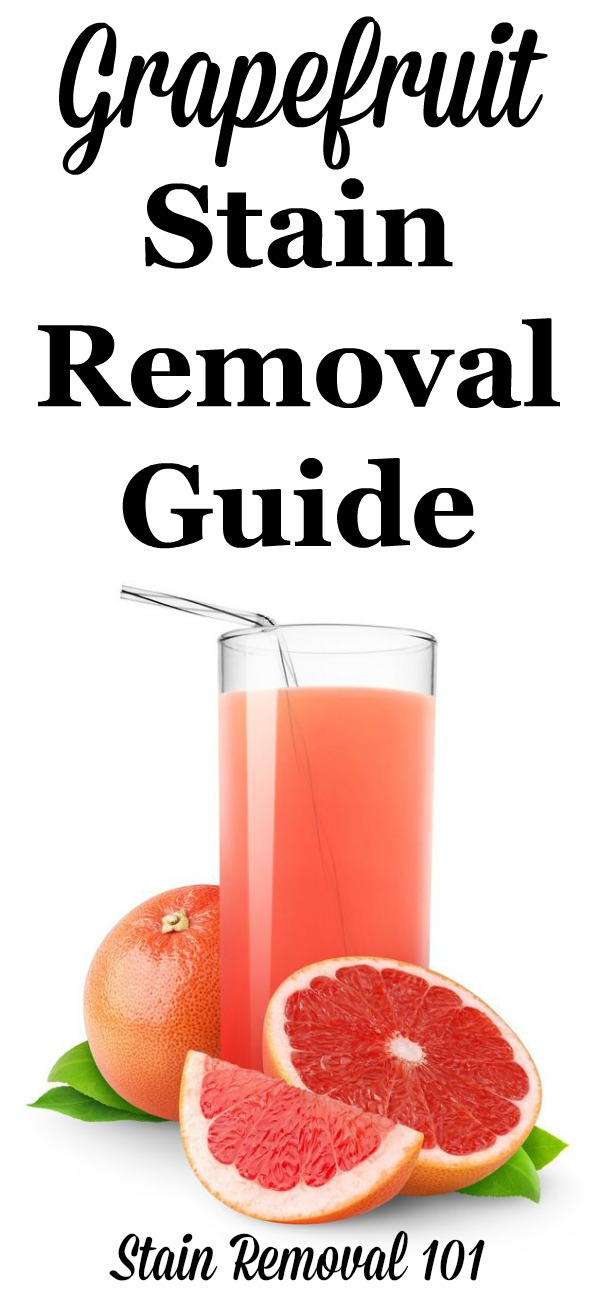 Step by step instructions for grapefruit stain removal from clothing, upholstery and carpet {on Stain Removal 101}