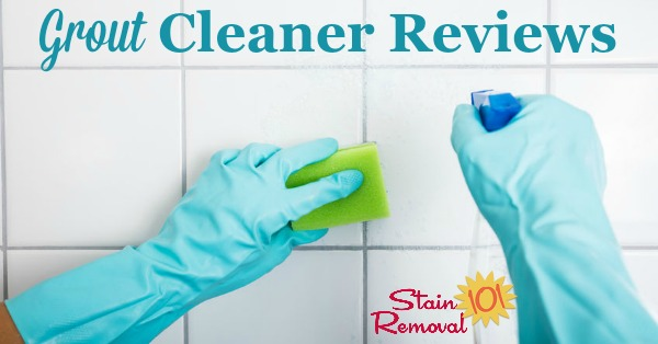 Grout Cleaners Reviews Which Products Work Best