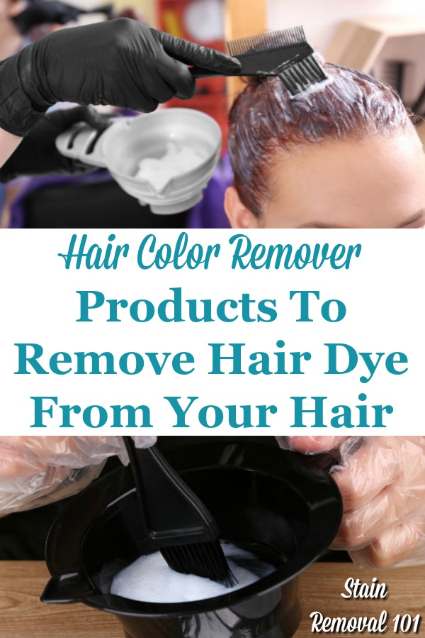 Hair color remover product recommendations to remove hair dye from your hair, whether its permanent or semi-permanent, and for many different colors {on Stain Removal 101} #HairColorRemover #HairColorRemoval #HairDyeRemover