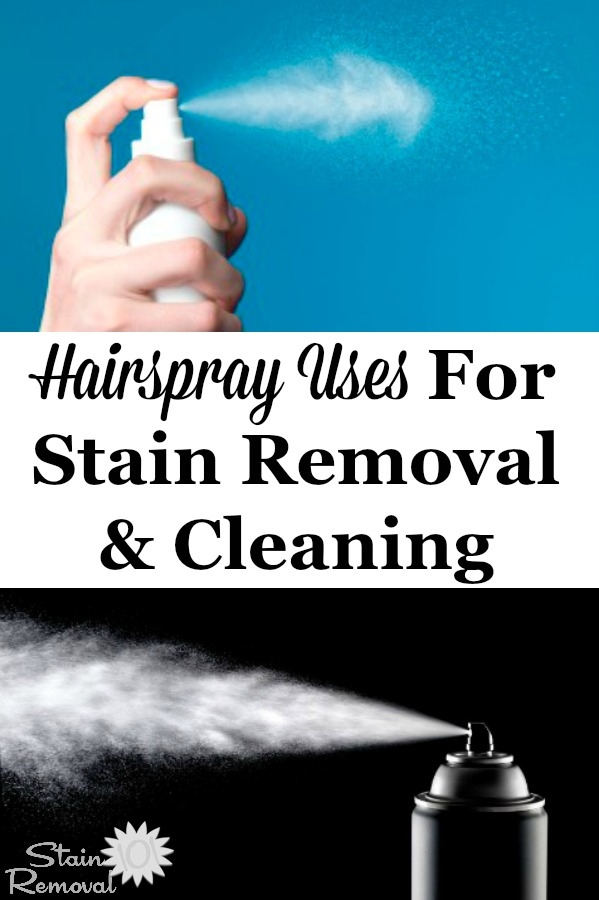 Here is a round up of tips and hints for hairspray uses around your home for unusual purposes, focusing on stain removal and cleaning, plus an explanation of why hairspray works for these uses, and the pros and cons of using it in this way {on Stain Removal 101} #HairsprayUses #CleaningTips #StainRemovalTips