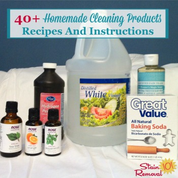40+ homemade cleaning products recipes and instructions