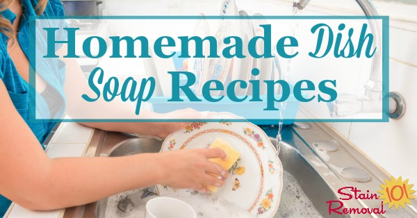 Homemade dish soap recipes you can use to wash your dishes, and choose your own scent {on Stain Removal 101}