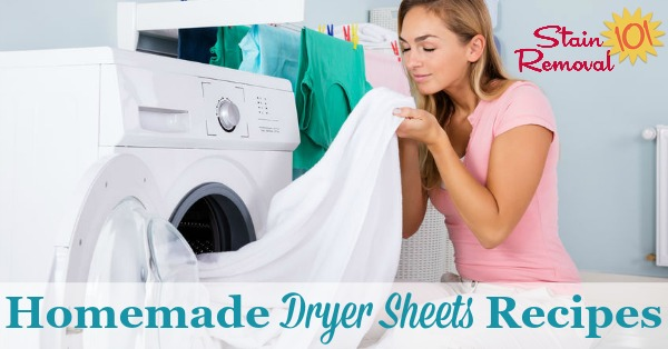 Here is a round up of tips and recipes for how to make homemade dryer sheets, for both fabric softening and scent {on Stain Removal 101}