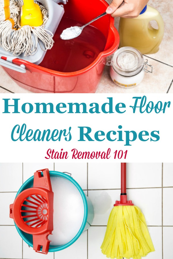Here is a round up of homemade floor cleaners recipes for various types of flooring {on Stain Removal 101} #HomemadeFloorCleaner #DIYFloorCleaner #FloorCleanerRecipes