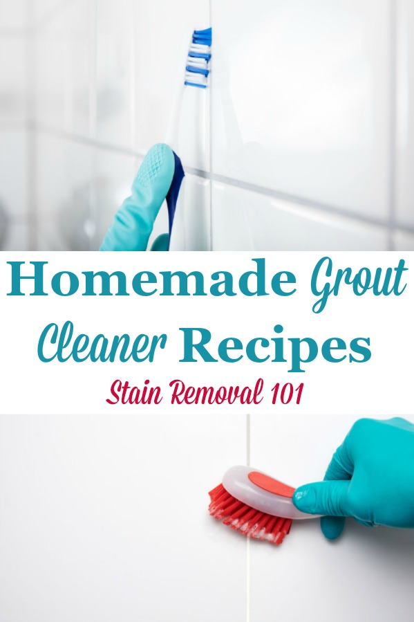 Here is a round up of homemade grout cleaner recipes to help you clean your grout with natural and homemade ingredients {on Stain Removal 101} #HomemadeGroutCleaner #GroutCleaner #DIYGroutCleaner