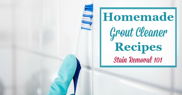 Here is a round up of homemade grout cleaner recipes to help you clean your grout with natural and homemade ingredients {on Stain Removal 101}