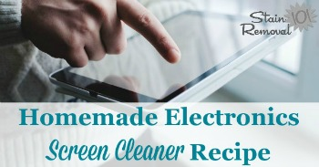 Homemade electronics screen cleaner recipe