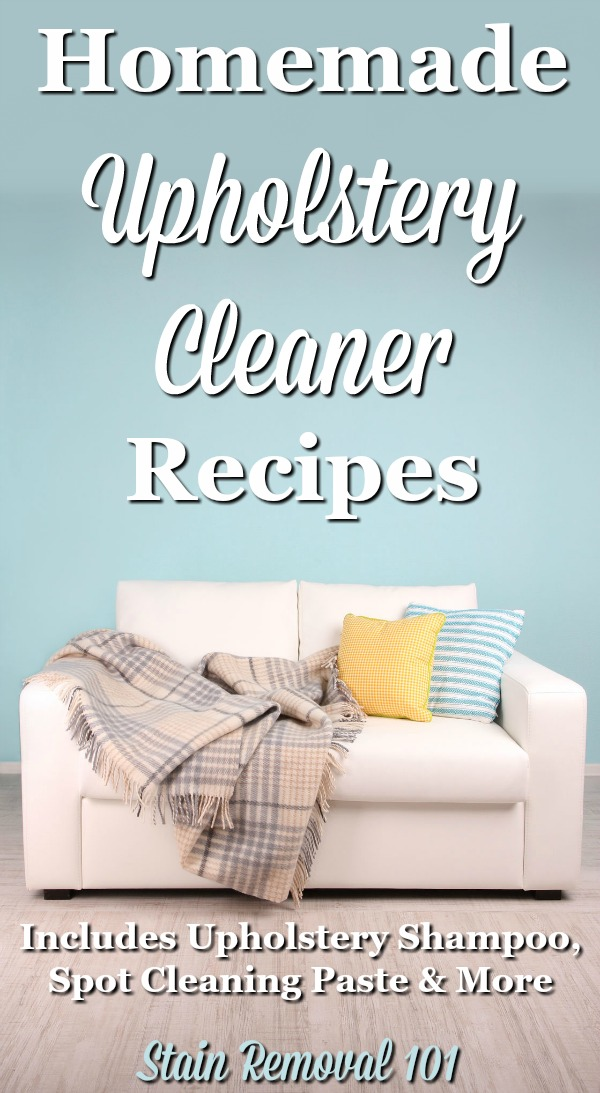 Several homemade upholstery cleaner recipes you can use, including shampoo, spot cleaning paste, and stain removers {on Stain Removal 101}