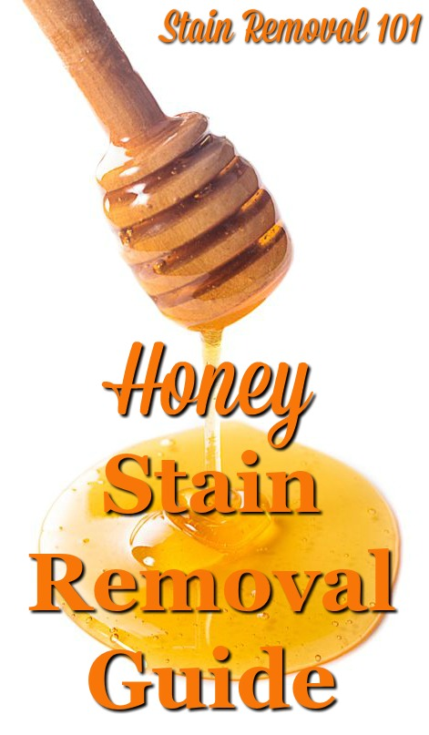 Honey stain removal guide, with step by step instructions, for removing honey stains from clothing, upholstery and carpet {on Stain Removal 101}