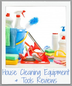 House Cleaning Equipment Tools Reviews