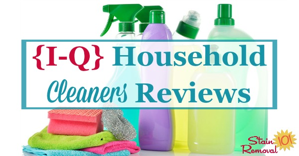 Here is a round up of over 80 household cleaners reviews for products beginning with I - Q, so you can find the cleaning products for your home {on Stain Removal 101}