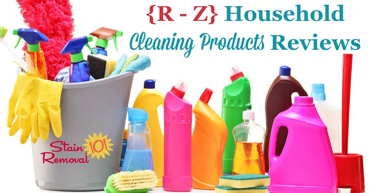 Here is a one of the most comprehensive round ups you'll find on the Internet for free, with over 65 household cleaning products reviews, reviewed by Taylor from Stain Removal 101, or other readers from the site, beginning with the letters R - Z, so you can find the best household cleaners for your home (plus other pages on the site have the letters A through Q, there are just that many reviews!) {on Stain Removal 101}