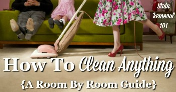 How to clean anything, a room by room guide