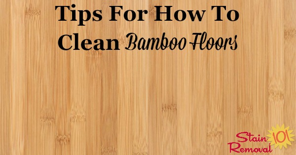 Here are tips for how to clean bamboo floors, to keep your wood floor investment looking its best {on Stain Removal 101}