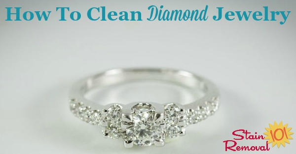 Here is a round up of tips for how to clean diamond jewelry and other diamonds so they sparkle and shine {on Stain Removal 101}