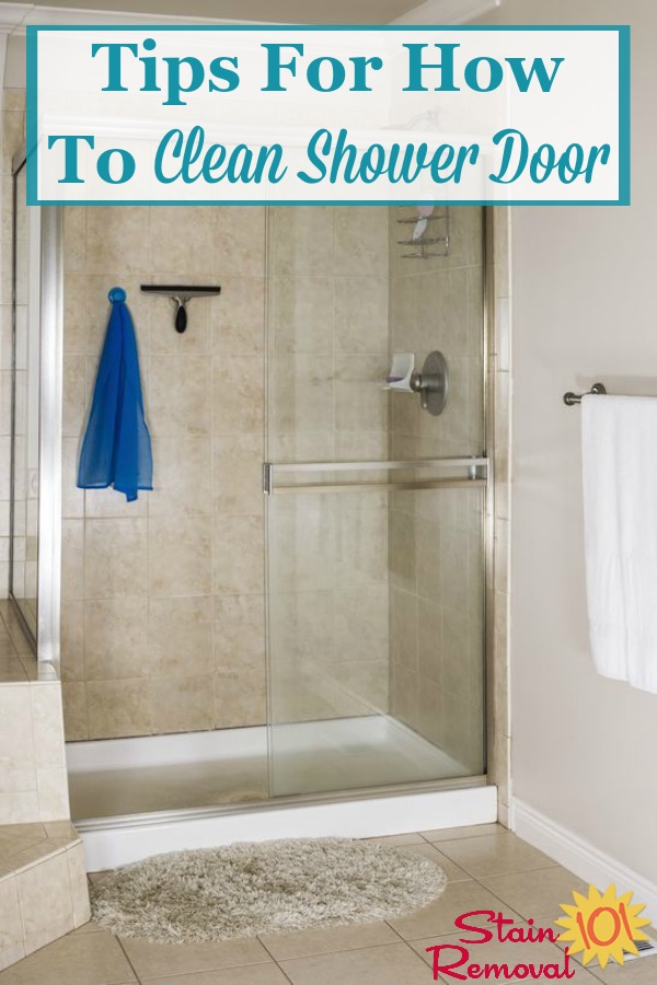 Here is a round up of tips for how to clean shower door, to remove soap scum and hard water spots and stains {on Stain Removal 101} #CleanShowerDoor #CleaningShower #ShowerCleaning