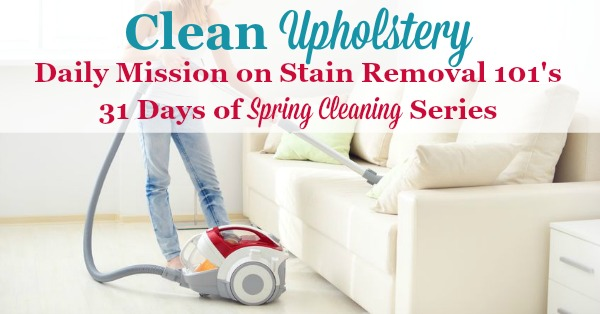 Clean upholstery, one of the daily minssions on Stain Removal 101's 31 days of #SpringCleaning series
