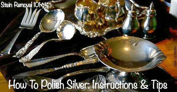 Instructions and tips for how to polish silver properly and safely, to keep it looking beautiful without scratching this soft metal {on Stain Removal 101}