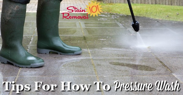Here are tips for how to pressure wash various items around your home, both safely and effectively {on Stain Removal 101}