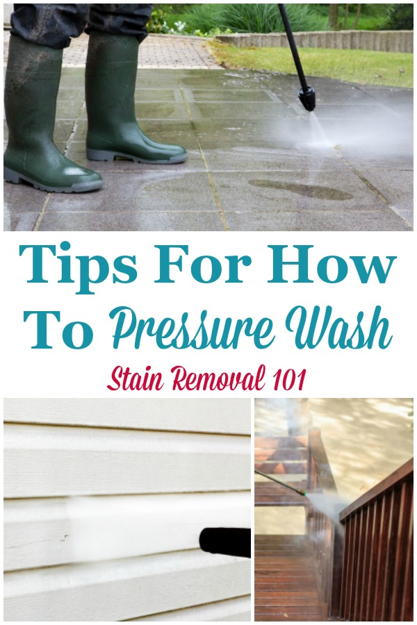 Here are tips for how to pressure wash various items around your home, both safely and effectively {on Stain Removal 101} #PressureWash #HowToPressureWash #PressureWashing
