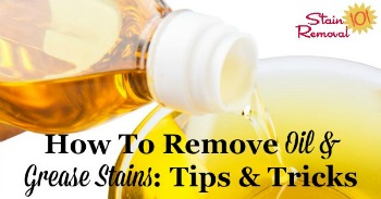 How to remove oil and grease stains: tips and tricks