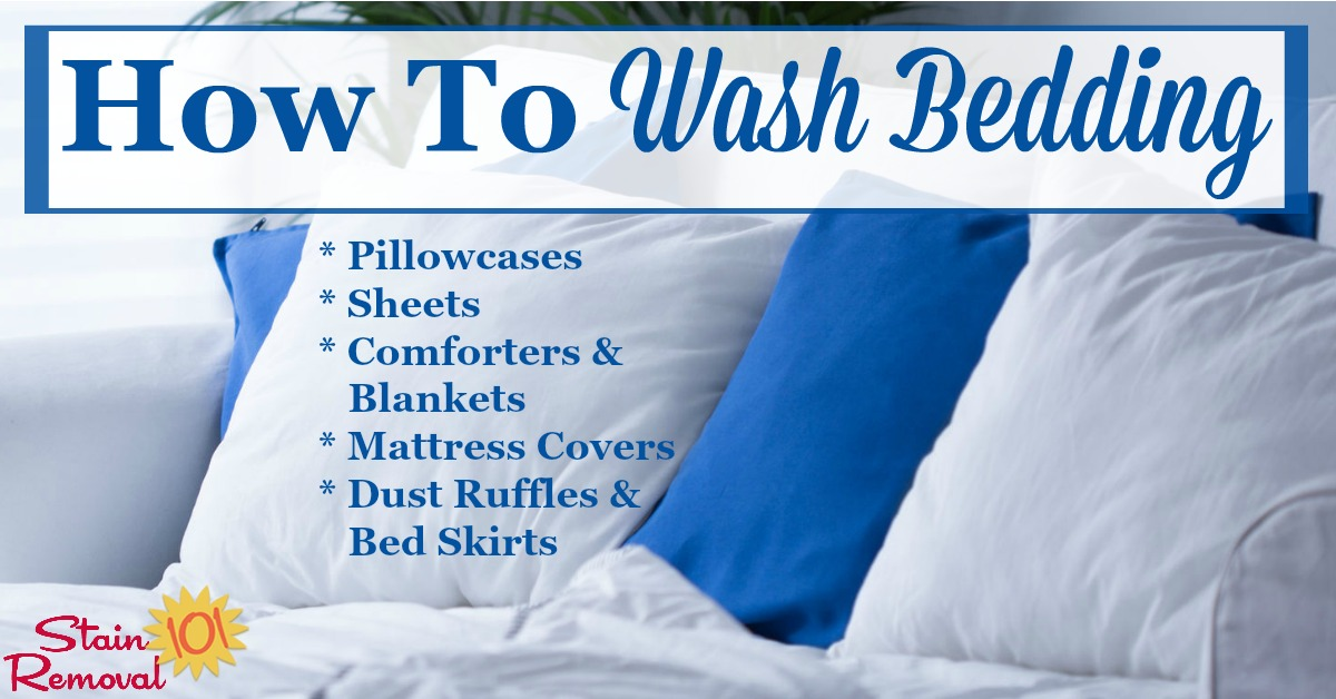 Here are instructions for how to wash bedding, including pillowcases, sheets, comforters and blankets, mattress covers, and dust ruffles and bed skirts {on Stain Removal 101}