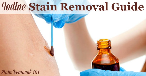 Step by step instructions for iodine stain removal from clothes, upholstery and carpet {on Stain Removal 101}
