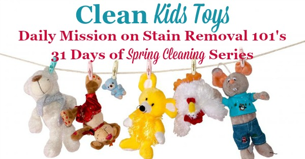 Clean kids toys, a daily mission on Stain Removal 101's 31 days of #SpringCleaning series