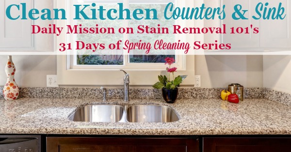 How to clean kitchen counters and sinks {part of the 31 Days of #SpringCleaning on Stain Removal 101}