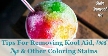 Tips for removing Kool Aid, food dye and other coloring stains