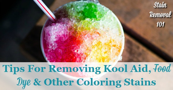 Here is a round up of tips for removing Kool Aid stains, as well as other food dyes and coloring spots and spills, from many different types of surfaces, including fiber and hard surfaces. There are also reviews of how various products worked for removing these spots {on Stain Removal 101} #StainRemoval #RemovingStains #RemoveStains