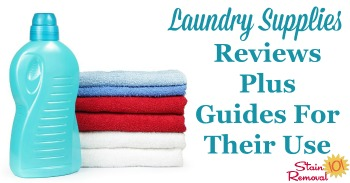 Laundry supplies reviews plus guides for their use