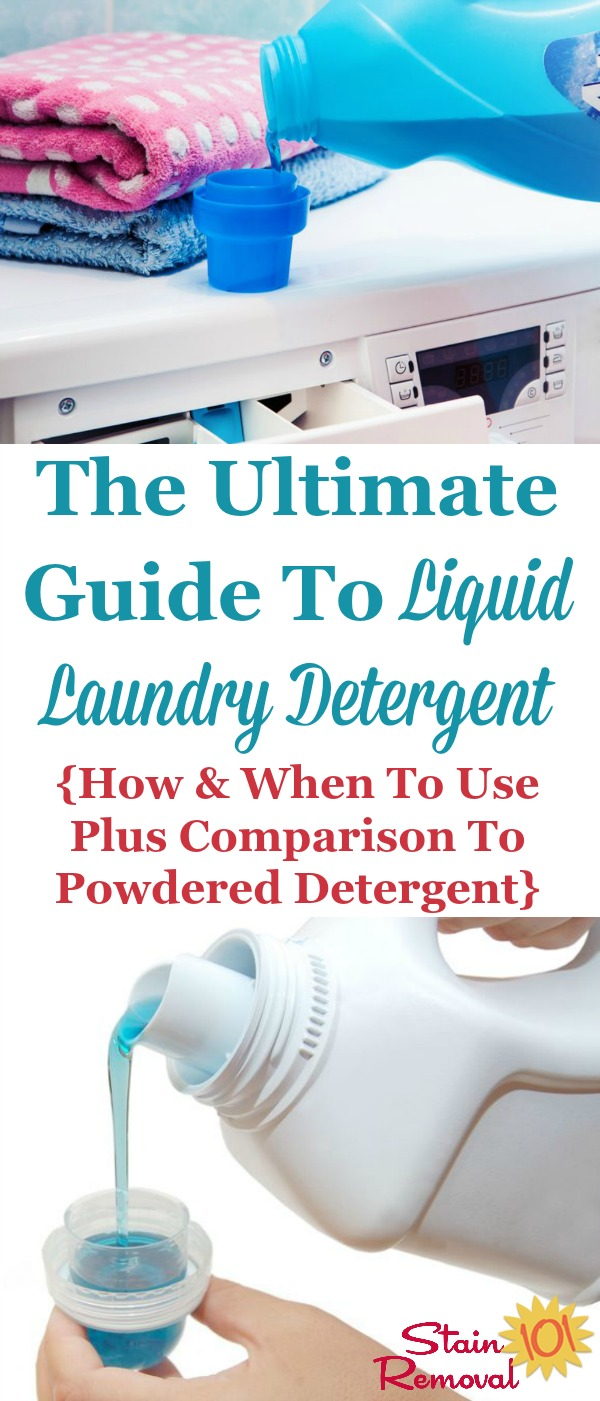 The ultimate guide to liquid laundry detergent, including 4 situations when you should use it instead of powdered detergent, plus tips for correctly adding it to your machine, additional uses for it around your home and more {on Stain Removal 101}