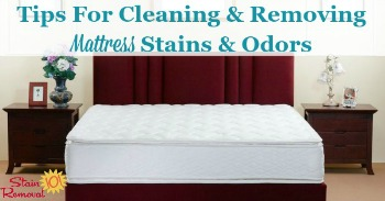 Tips for cleaning and removing mattress stains and odors
