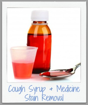 How to remove cough syrup and medicine stains from clothes, upholstery and carpet {on Stain Removal 101}